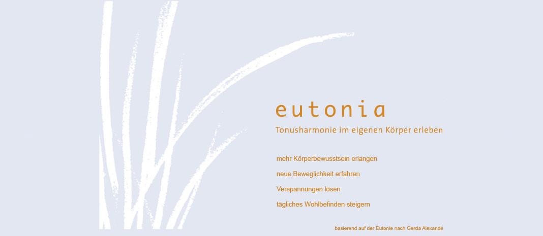 eutonia - Tonusharmonie im eigenen Körper erleben. Eutonie bedeutet……mehr Körperbewußtsein erlangen…neue Beweglichkeit erfahren…Verspannungen lösen….tägliches Wohlbefinden steigern